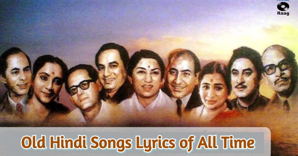 Old Hindi Songs Lyrics List Of Top Songs You Must Checkout So, we list here some of the most. old hindi songs lyrics list of top