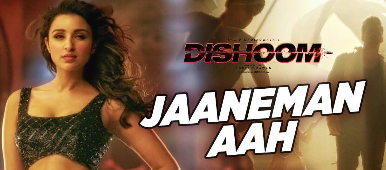 Jaaneman Aah Song Lyrics