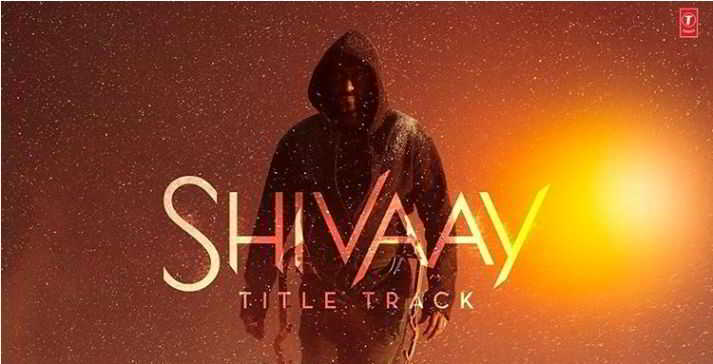 Shivaay Title Song Lyrics